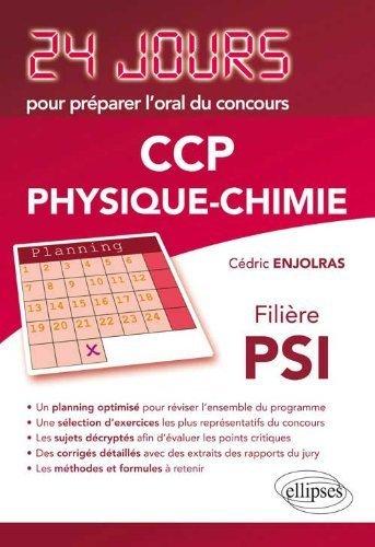 Physique-Chimie 24 Jours pour Prparer l'Oral du Concours CCP Filire PSI de Cdric Enjolras (18 dcembre 2012) Broch