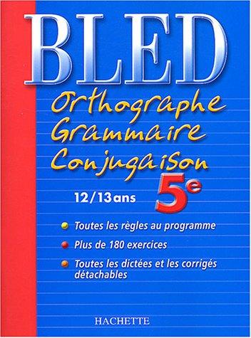 Bled : Orthographe Grammaire Conjugaison 5ème, édition 2004 par D. Berlion, A. Robert