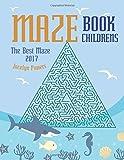 Maze book childrens: The Best Maze 2017: Volume 1 (Maze book for kids)