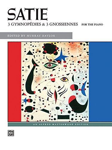 Erik Satie: Three Gymnopedies & Three Gnossiennes Piano (Alfred Masterwork Edition)