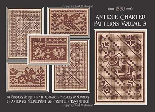 Antique Charted Patterns Volume 3: for Needlepoint & Cross Stitch -