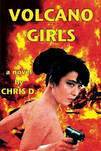 Volcano Girls by Chris D. (2013-11-05)