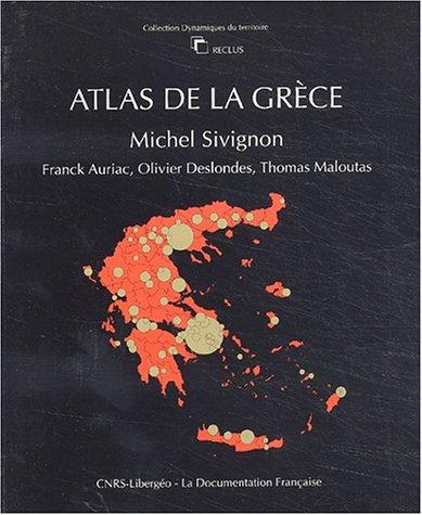 Atlas de la Grèce par Michel Sivignon, Franck Auriac, Olivier Deslondes, Thomas Maloutas