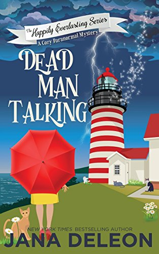 Dead Man Talking: A Cozy Paranormal Mystery: Volume 1 (The Happily Everlasting Series)