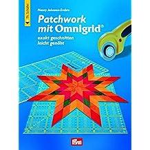 Patchwork mit Omnigrid: Exakt geschnitten - leicht genäht (Verlag Th. Schäfer)