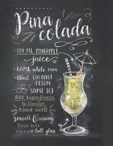 Pina Colada: Retro Classic cocktail recipe on chalkboard , blank lined notebook 8.5x11 inch. , 110 pages gift idea for cocktail lovers