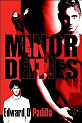 Minor Deities by Edward D Padilla (2009-10-08)