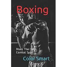 Boxing: Muay Thai  MMA  Combat Sport