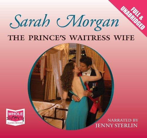 The Prince's Waitress Wife (Unabridged Audiobook) by Sarah Morgan (2010-07-01)