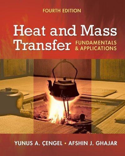 Heat and Mass Transfer: Fundamentals & Applications by Yunus A. Cengel (2011-08-01)