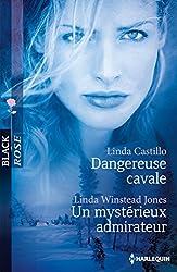 Dangereuse cavale - Un mystérieux admirateur (Black Rose)
