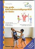 Das große KIDO-Selbstverteidigungs-Buch für Kinder: Mit Begleitheft für Eltern und Pädagogen