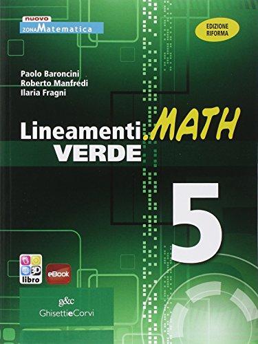 Lineamenti.math verde. Ediz. riforma. Per le Scuole superiori. Con espansione online: LINEAM.MATH VER.5