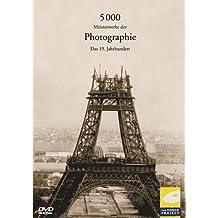 5.000 Meisterwerke der Photographie: Das 19. Jahrhundert