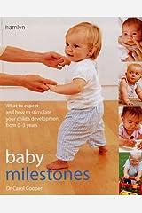 Baby Milestones: Stimulate Development from 0-3 Years Paperback