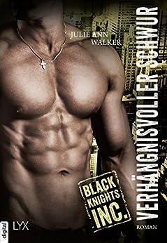 Black Knights Inc. - Verhängnisvoller Schwur von [Walker, Julie Ann]