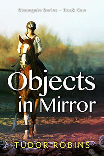 Objects in Mirror (Stonegate Series Book 1) (English Edition) por Tudor Robins