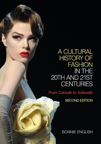 a-cultural-history-of-fashion-in-the-20th-and-21st-centuries-from-catwalk-to-sidewalk