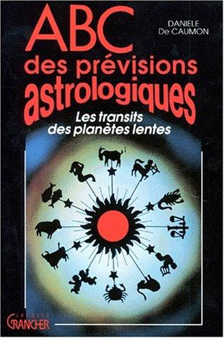 ABC DES PREVISIONS ASTROLOGIQUES par Danièle de Caumon