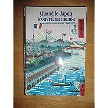 Quand le Japon s'ouvrit au monde