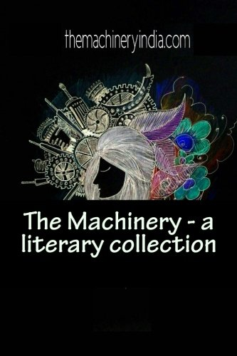 The Machinery - First Edition: a literary collection