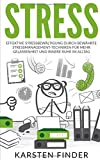 Stress: Effektive Stressbewältigung durch bewährte Stressmanagement-Techniken für mehr Gelassenheit und innerer Ruhe im Alltag