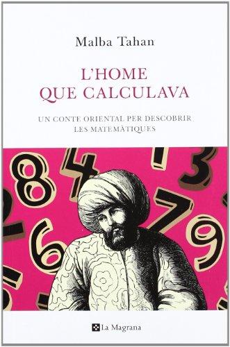 L'home que calculava: Un conte oriental per descobrir les matemàtiques (OTROS LA MAGRANA)
