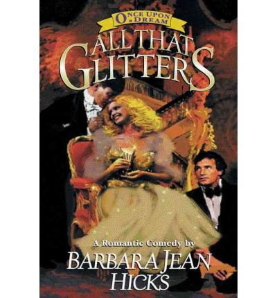 Barbara Hicks Jean ([All That Glitters (Once Upon a Dream #02) [ ALL THAT GLITTERS (ONCE UPON A DREAM #02) ] By Hicks, Barbara Jean ( Author )Jun-15-1999 Paperback)