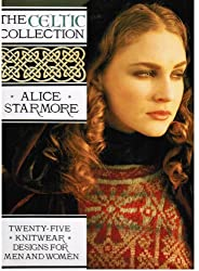 The Celtic Collection: Twenty Five Knitwear Designs for Men and Women by Alice Starmore (1994-11-01)