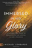 #9: Immersed in His Glory: A Supernatural Guide to Experiencing and Abiding in God's Presence