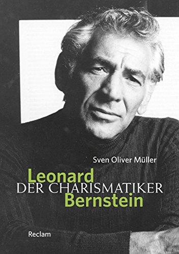Leonard Bernstein: Der Charismatiker