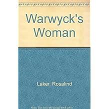 Warwyck's Woman by Rosalind Laker (1979-08-07)