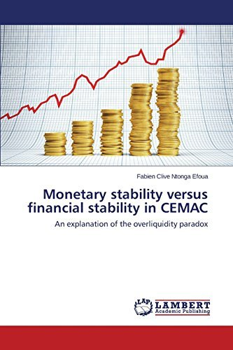 Monetary stability versus financial stability in CEMAC: An explanation of the overliquidity paradox by Fabien Clive Ntonga Efoua (2014-08-01)