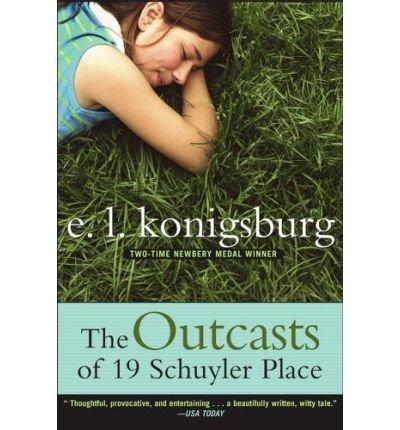 [(Outcasts of 19 Schuyler Place )] [Author: E L Konigsburg] [Apr-2006]