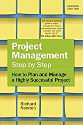Project Management Step by Step: How to Plan and Manage a Highly Successful Project by Richard Newton (2016-07-22)