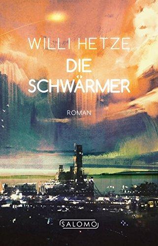 Buchseite und Rezensionen zu 'Die Schwärmer' von Willi Hetze