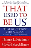 That Used To Be Us: What Went Wrong with America - and How It Can Come Back