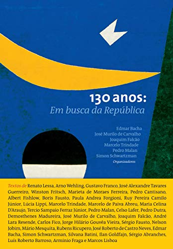 130 Anos: Em Busca Da República (Portuguese Edition)