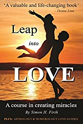 Leap into Love: A Course in Creating Miracles