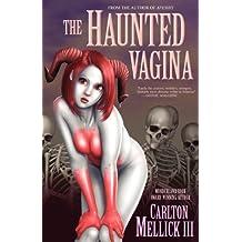 The Haunted Vagina by Carlton Mellick III (2006-09-18)
