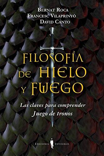 Filosofía de hielo y fuego (Fuera de colección) eBook: Bernat Roca ...
