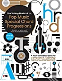 Your Training Notebook On Pop Music Special Chord Progressions: A must-owned tool book for Composition / Learning / Harmony / Arrangement (Suitable for guitar and more musical instruments)