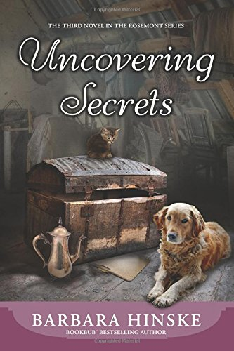 Uncovering Secrets: The Third Novel in the Rosemont Series: Volume 3