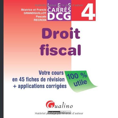 Droit fiscal DCG 4 : Votre cours en 45 fiches de révision et applications corrigées