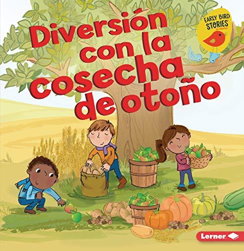 Diversión Con La Cosecha de Otoño (Fall Harvest Fun) (Diversión En Otoño / Fall Fun)