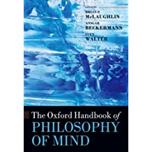 The Oxford Handbook of Philosophy of Mind (Oxford Handbooks)