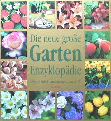 Scarlet Garten (Die neue große Garten Enzyklopädie über 4500 Pflanzenarten von A - Z)