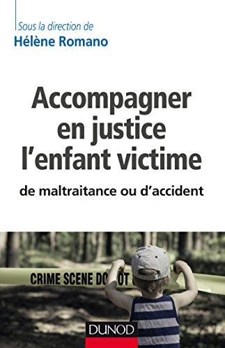 Accompagner en justice l'enfant victime de maltraitance ou d'accident par Hélène Romano