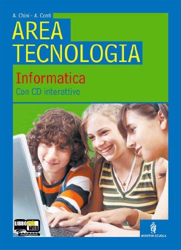 Area tecnologica. Informatica. Per la Scuola media. Con CD-ROM