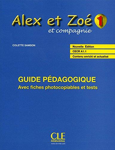 Alex et Zoé - Niveau 1 - Guide pédagogique par Colette Samson